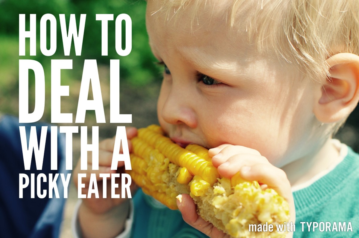 How to Deal With a Picky Eater: Some Encouragement and Tips!