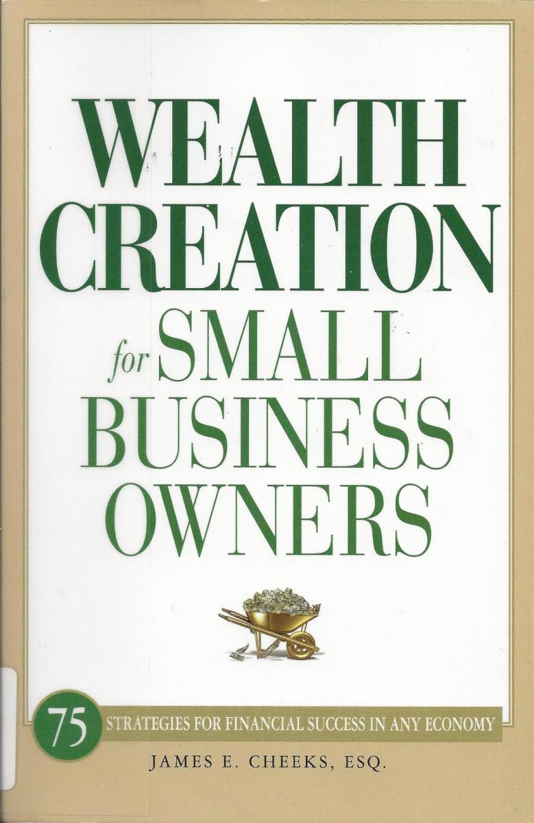 Wealth Creation for Small Business Owners, a Book Review