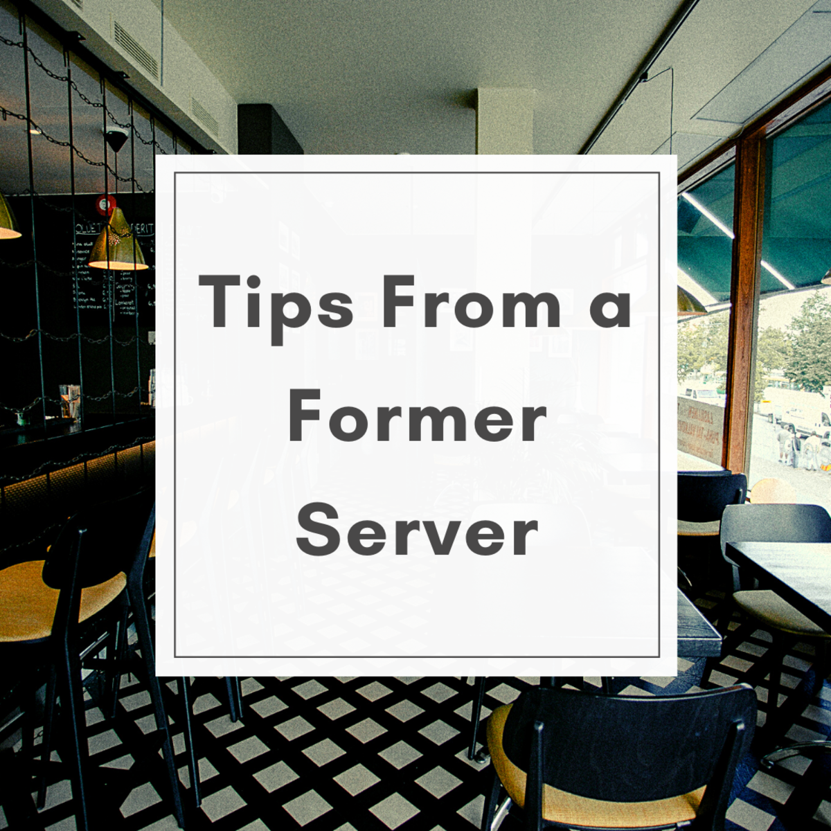 Tips From a Former Server