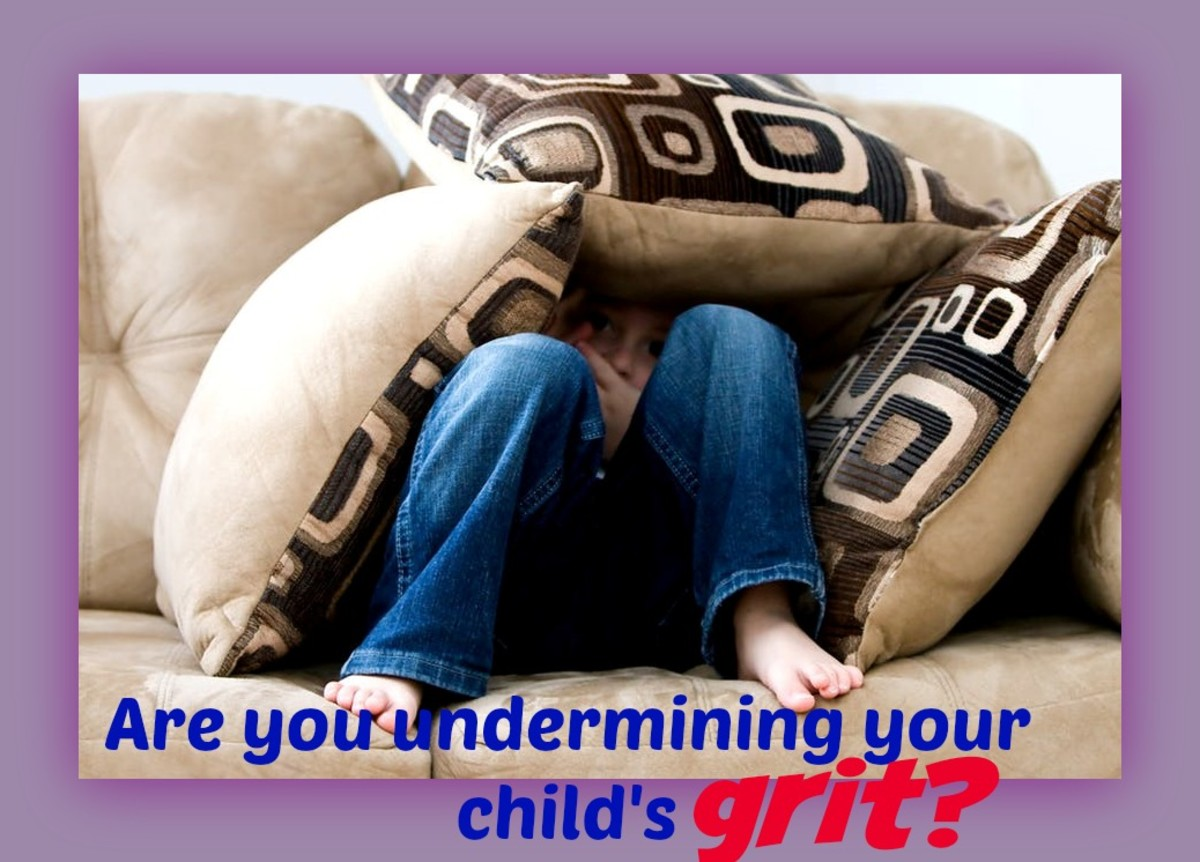 7 Ways Parents Undermine Grit,  Making Their Child Less Capable, Less Confident, and Less Likely to Take Risks