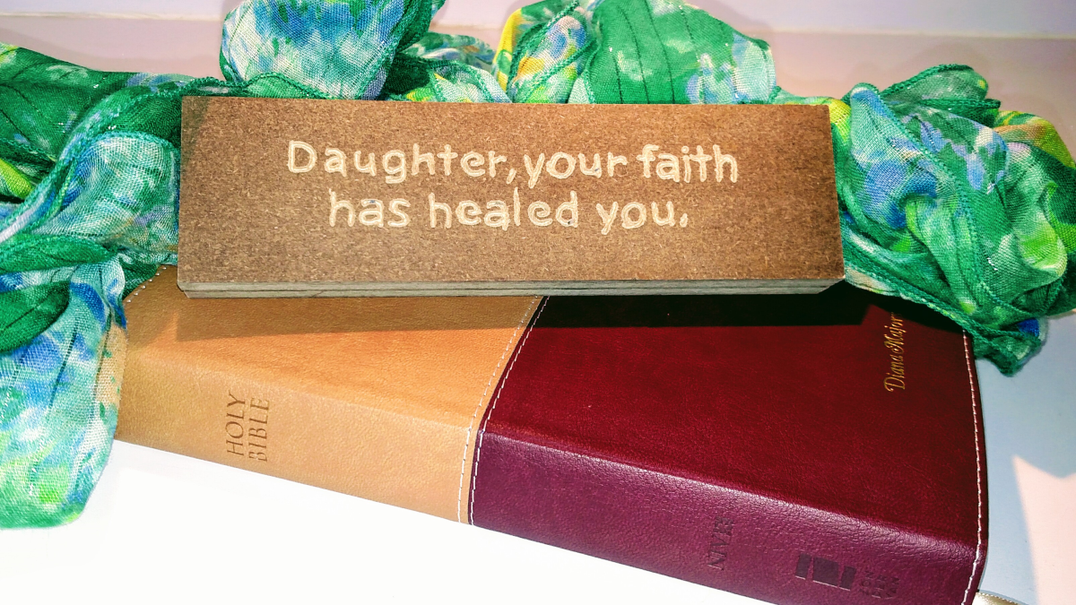 """Daughter, Your Faith Has Healed You"""