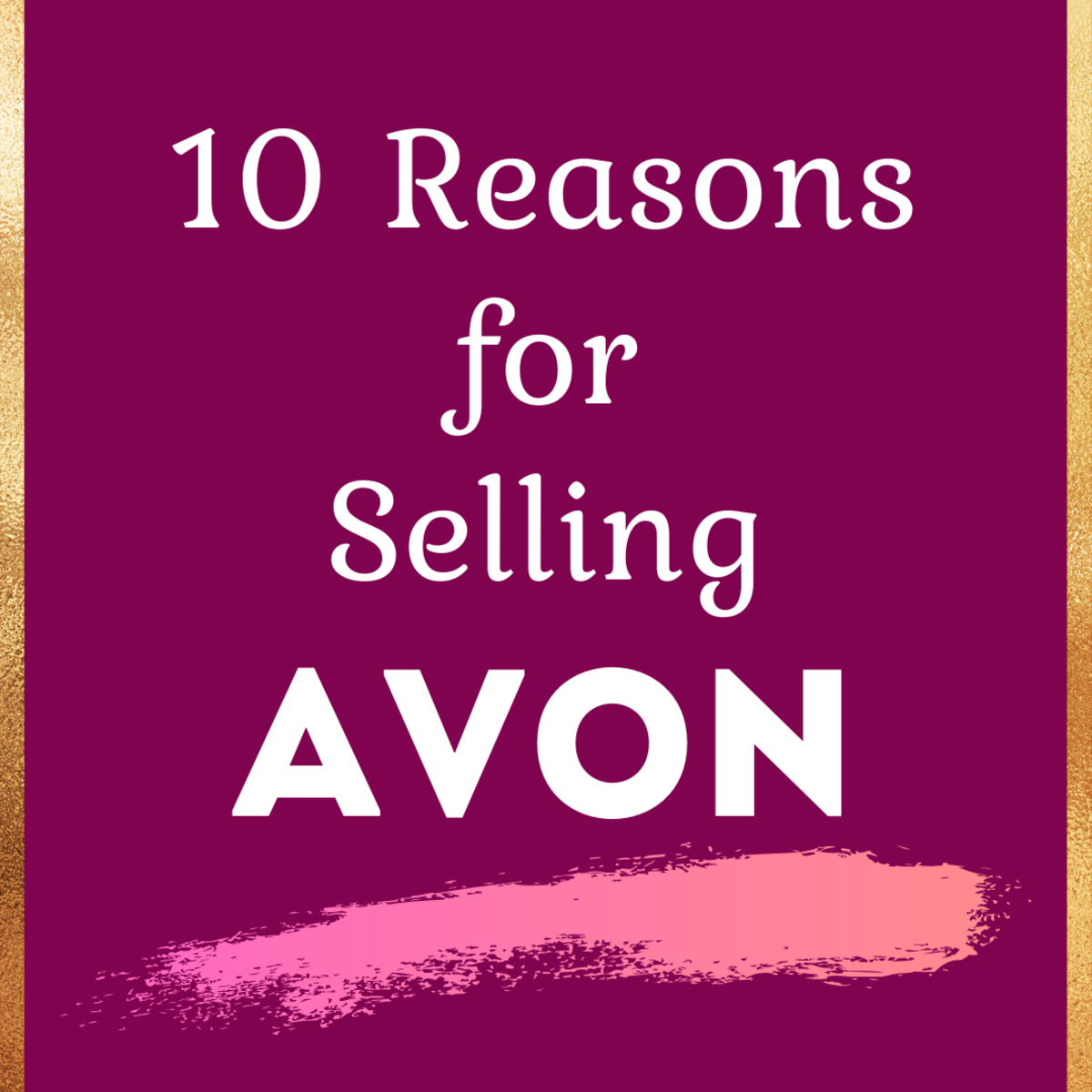 Should I Sell Avon? 10 Reasons to Become an Avon Representative
