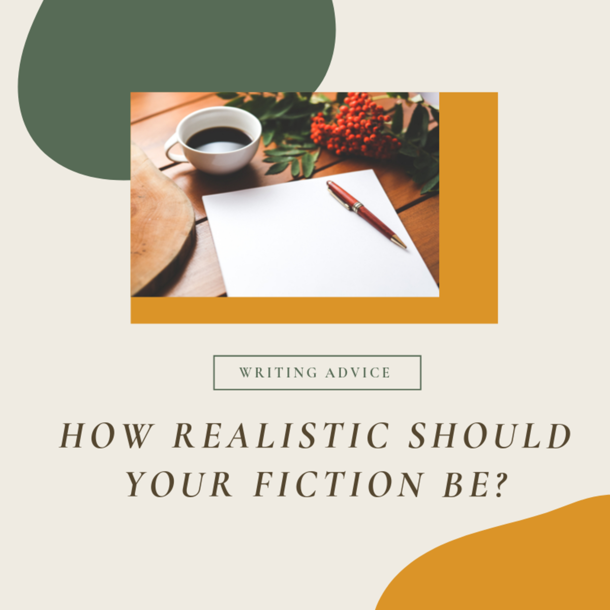 There is room for both realistic and unrealistic expectations when writing fiction.