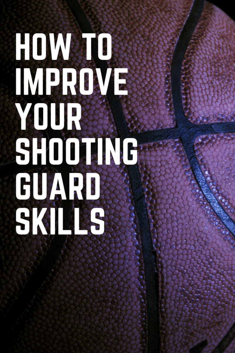 8 Ways to Improve Your Shooting Guard Skills