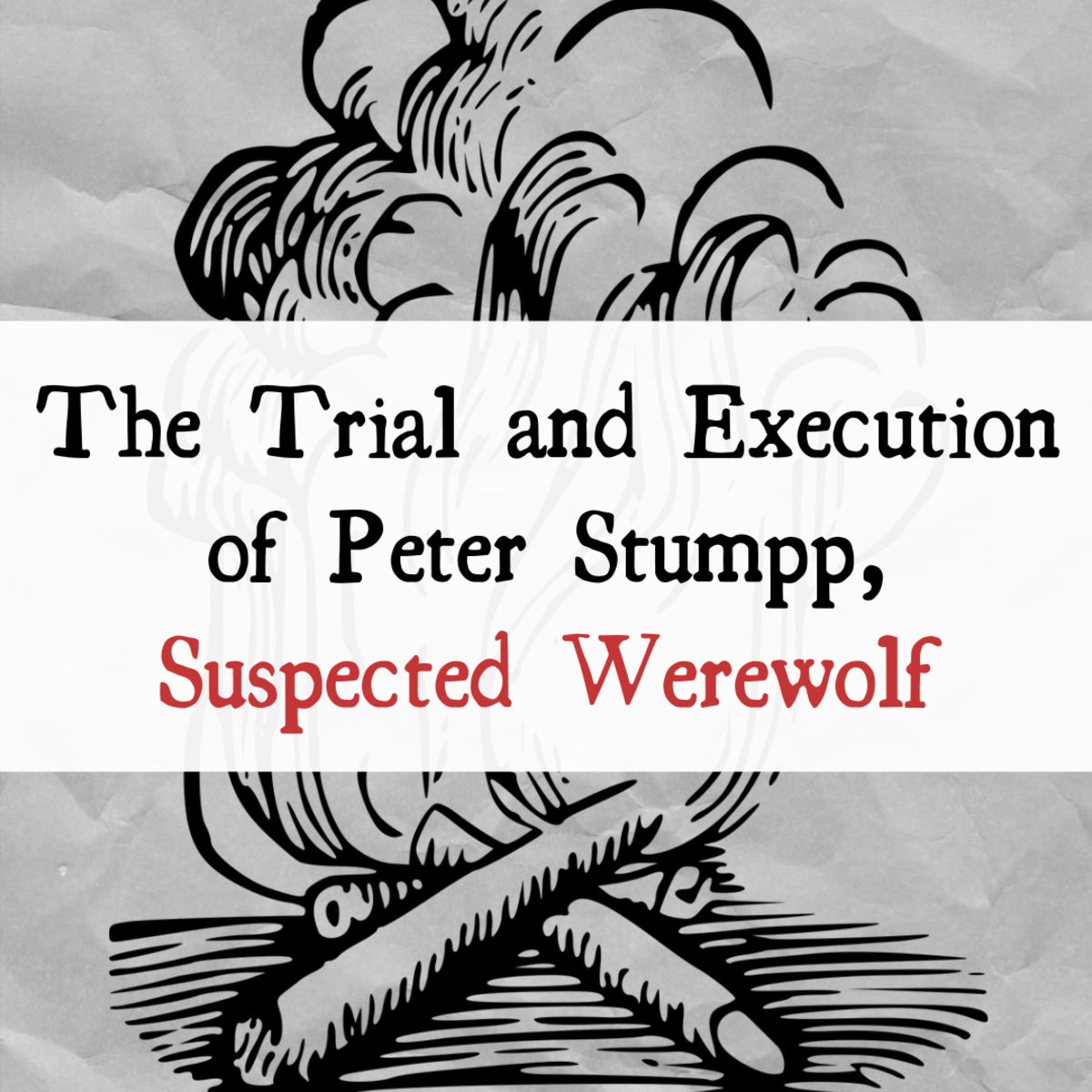Read about the case of Peter Stumpp, a man tried and executed for being a werewolf in the 16th century.