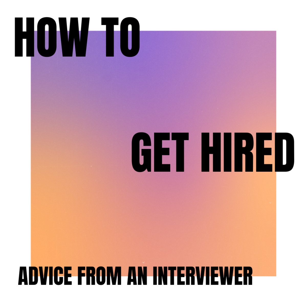 Use these tips to get yourself hired!