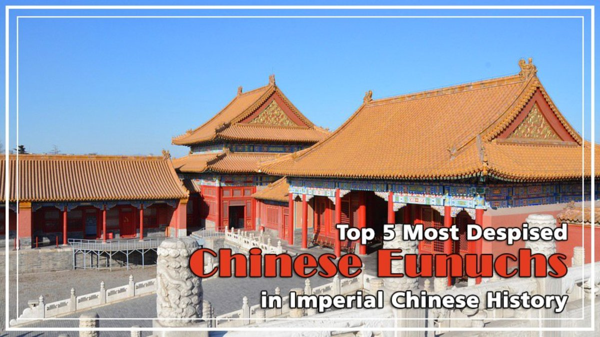 Top 5 Despised Chinese Eunuchs in Imperial Chinese History