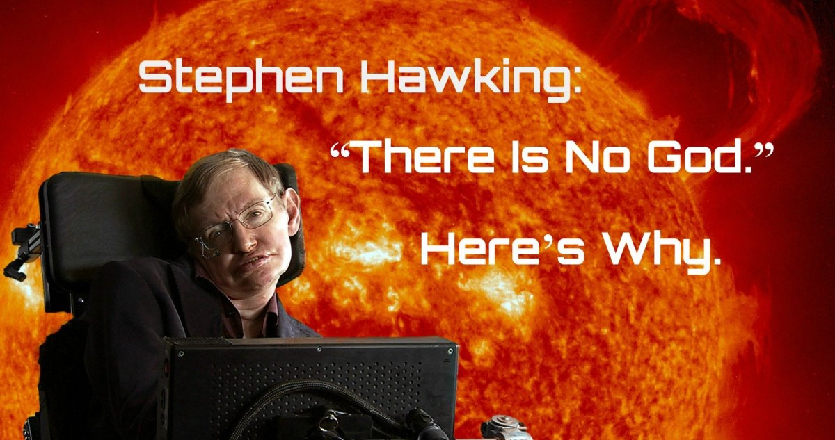 "Stephen Hawking Says ""There Is No God."" Here's Why."