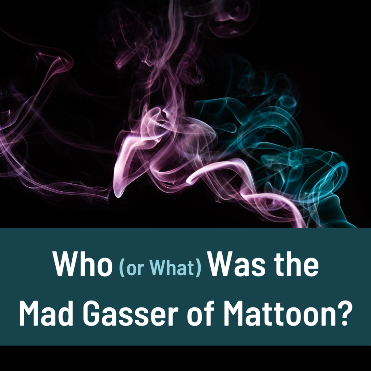 Possible Explanations for the Mad Gasser of Mattoon