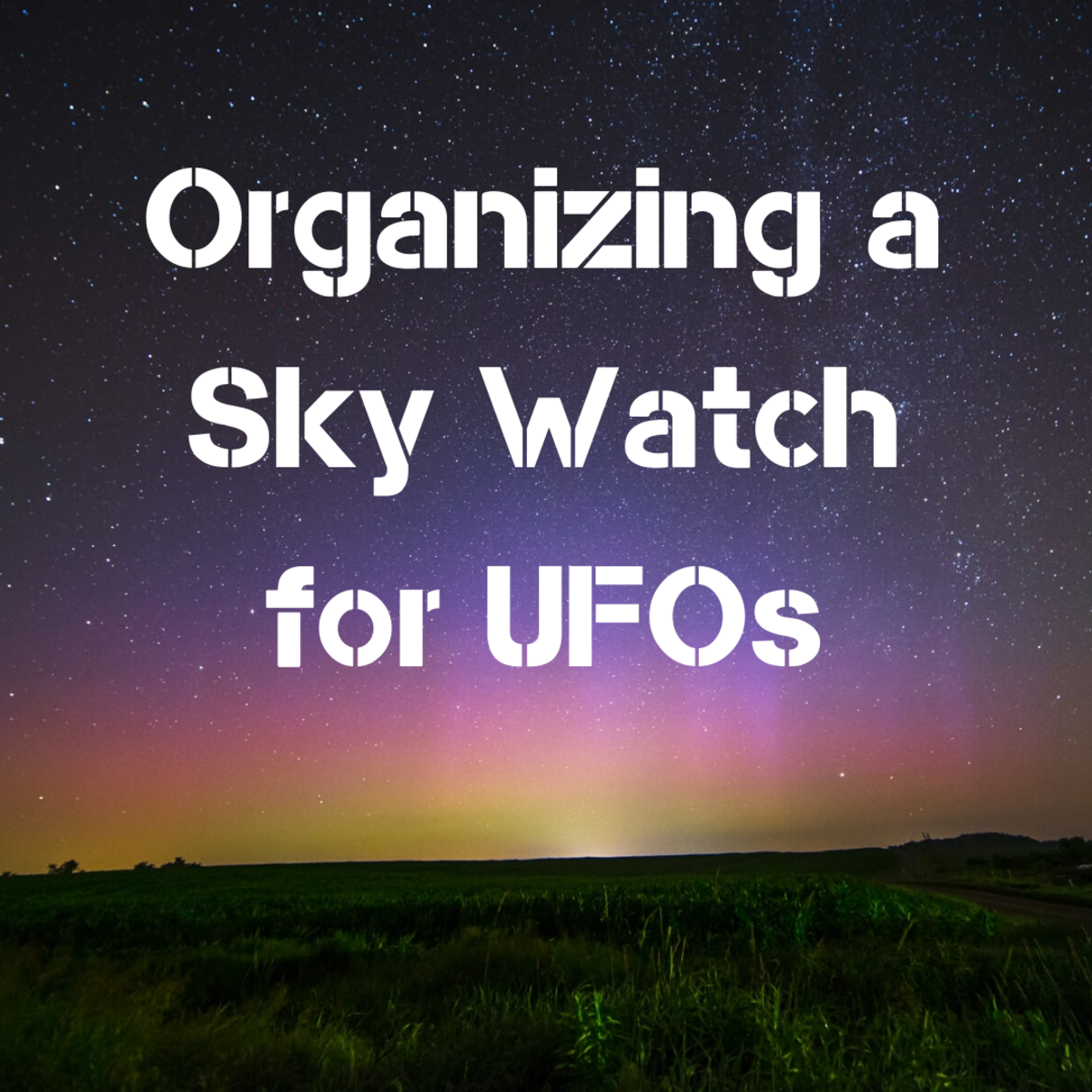 How to Organize Your First UFO Sky Watch
