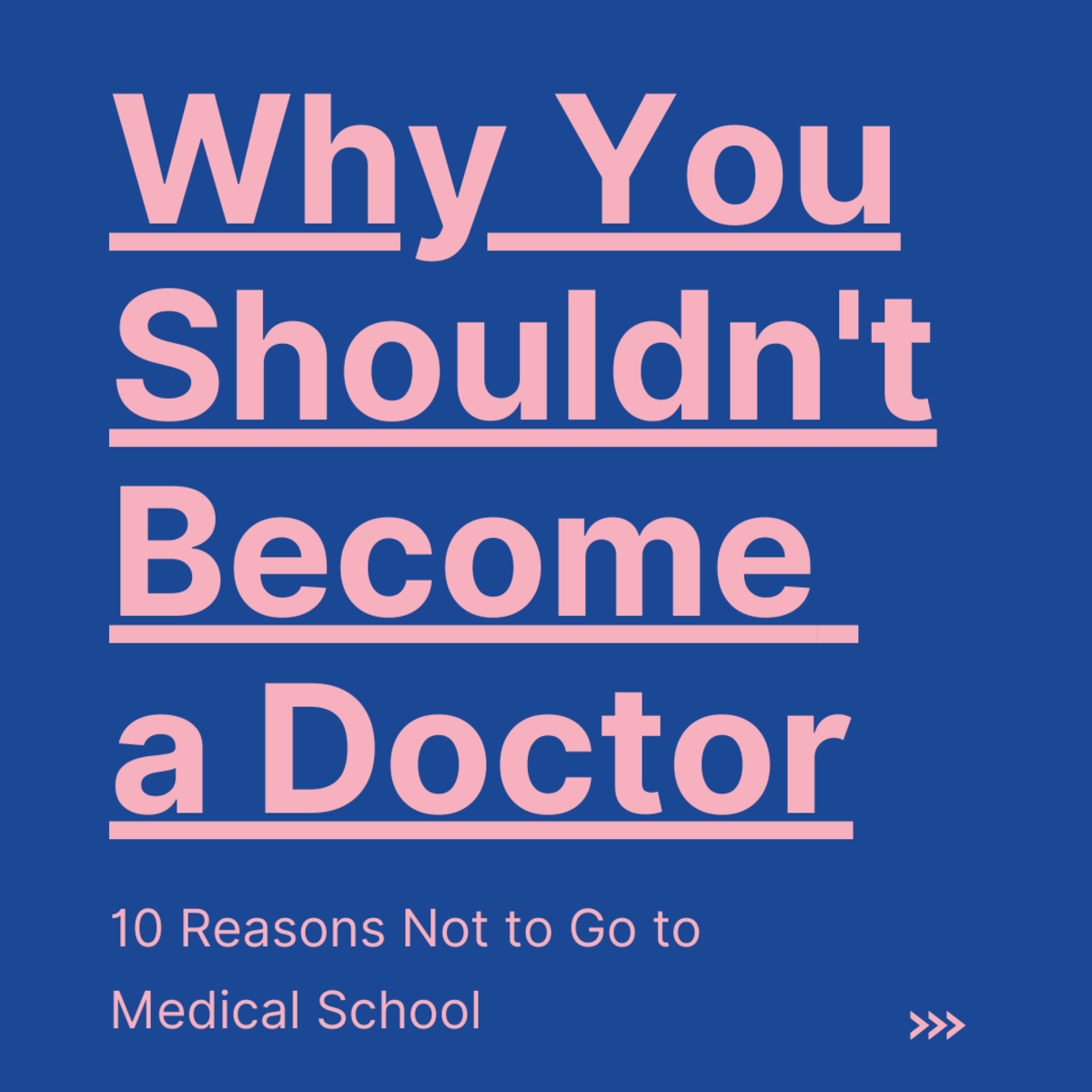 Ten Reasons Not to Become a Physician