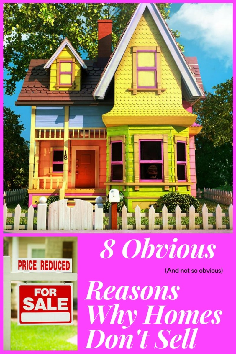 8 Obvious (and Not so Obvious) Reasons Why Homes Don't Sell