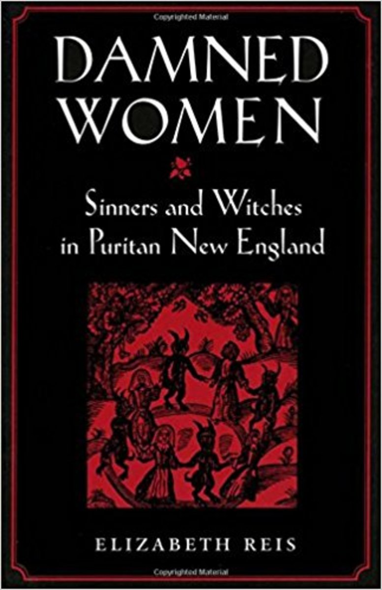 Damned Women: Sinners and Witches in Puritan New England.