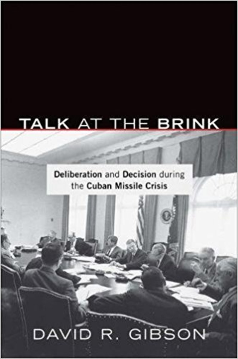 """Talk at the Brink: Deliberation and Decision During the Cuban Missile Crisis."""