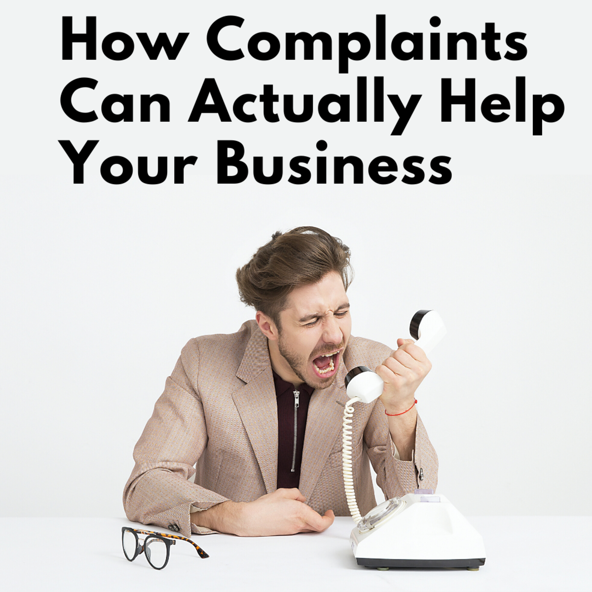 Why Complaints Are Important to Your Business