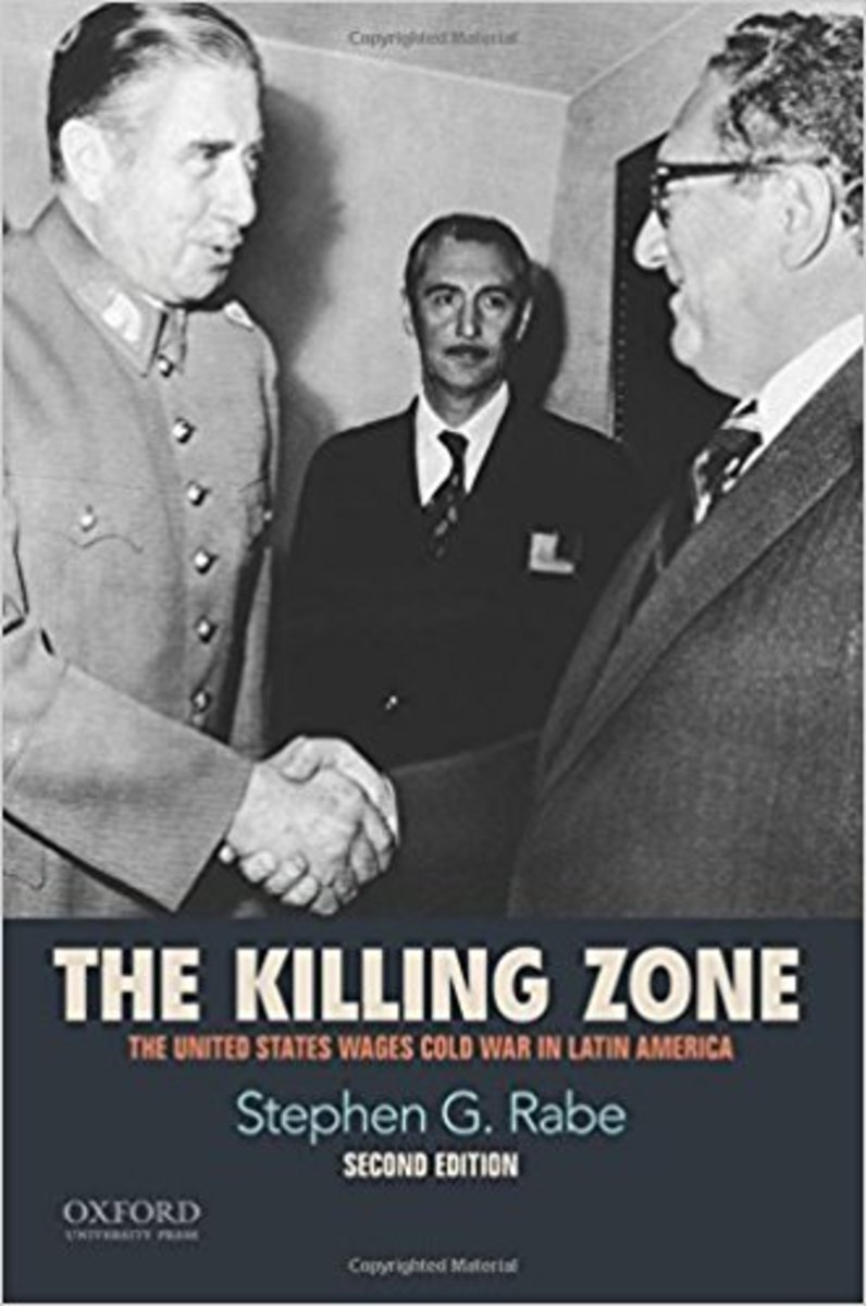 """""""The Killing Zone: The United States Wages Cold War in Latin America."""""""