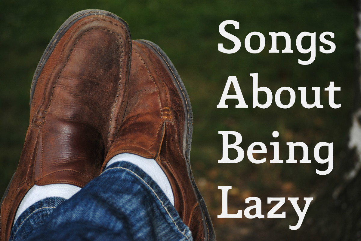 If you're work shy, enjoy relaxing and leisure, why not make a playlist of pop, rock, country, and R&B songs about laziness? Put your feet up and relax.