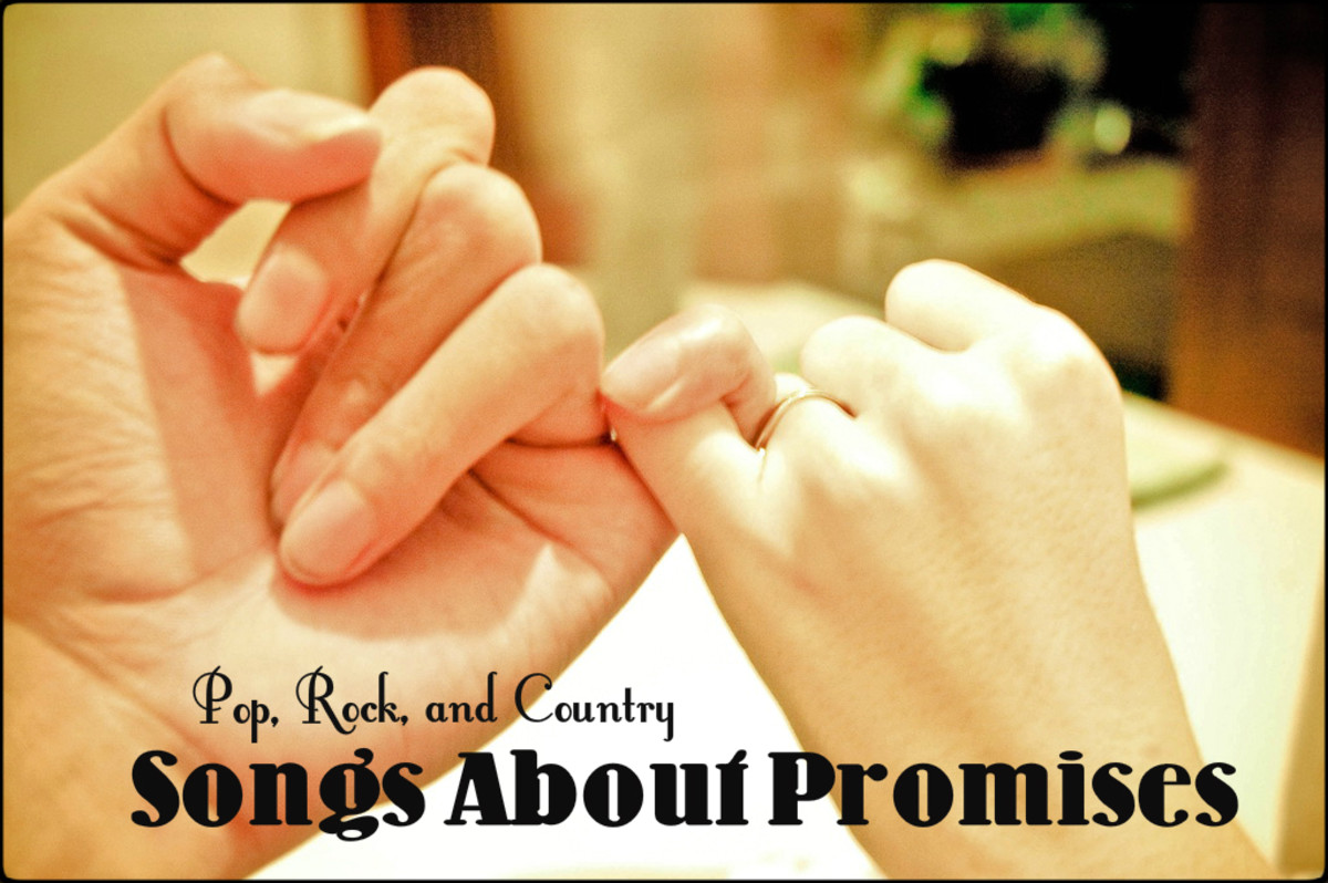 Do you honor your promises? Trust is fragile. Make a playlist of pop, rock, and country songs about promises both kept and broken.