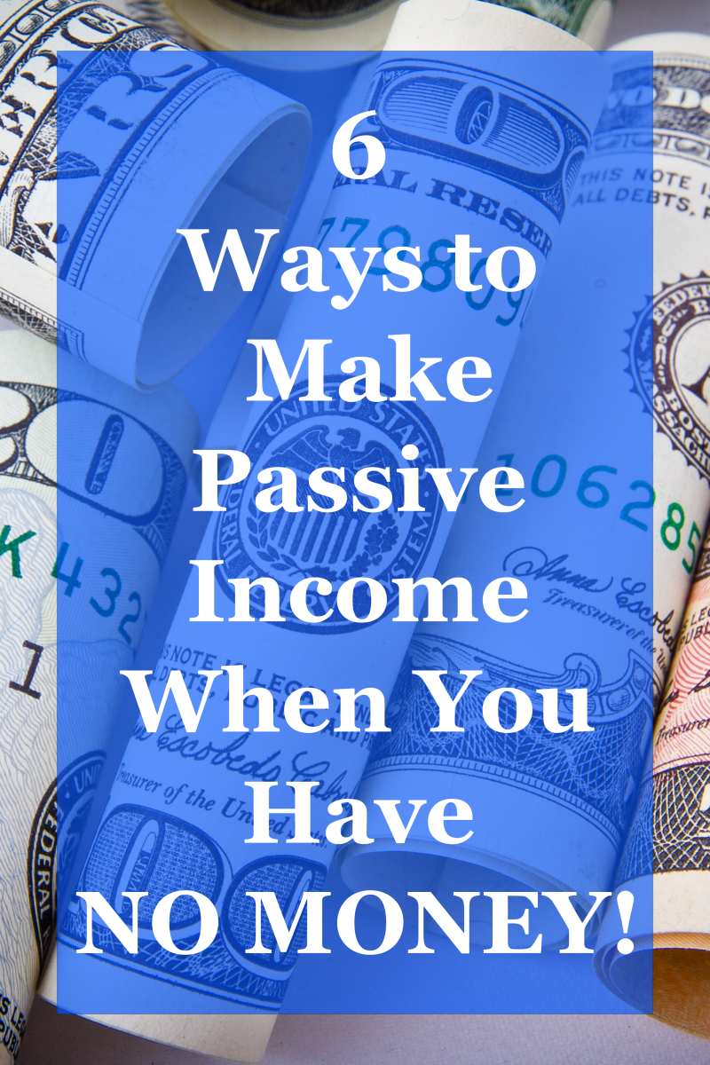 Six Ways to Make Passive Income With No Money