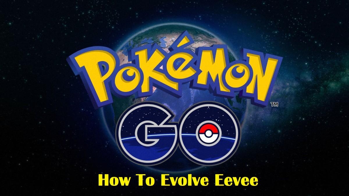 Pokémon Go: How to Evolve Eevee With the Eevee Evolution Trick