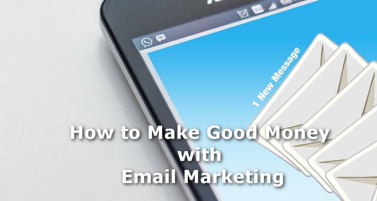 How to Make Good Money with Email Marketing