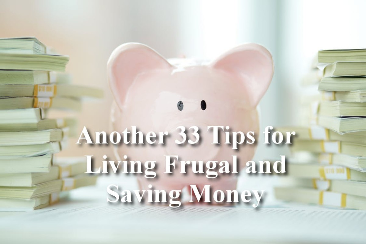 Another 33 Tips for Living Frugal and Saving Money