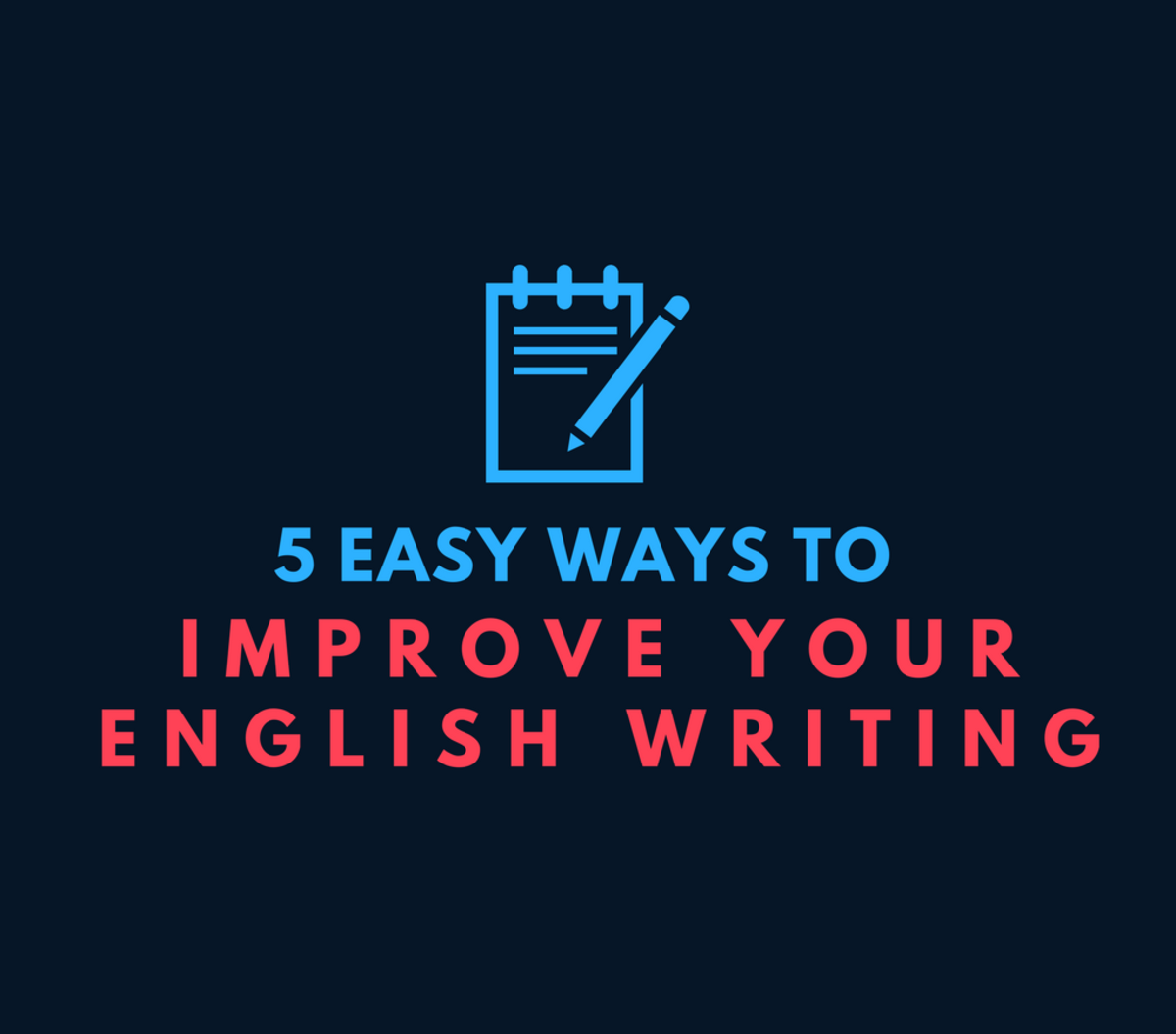 How to Improve Your English Writing Skills in 5 Easy Ways