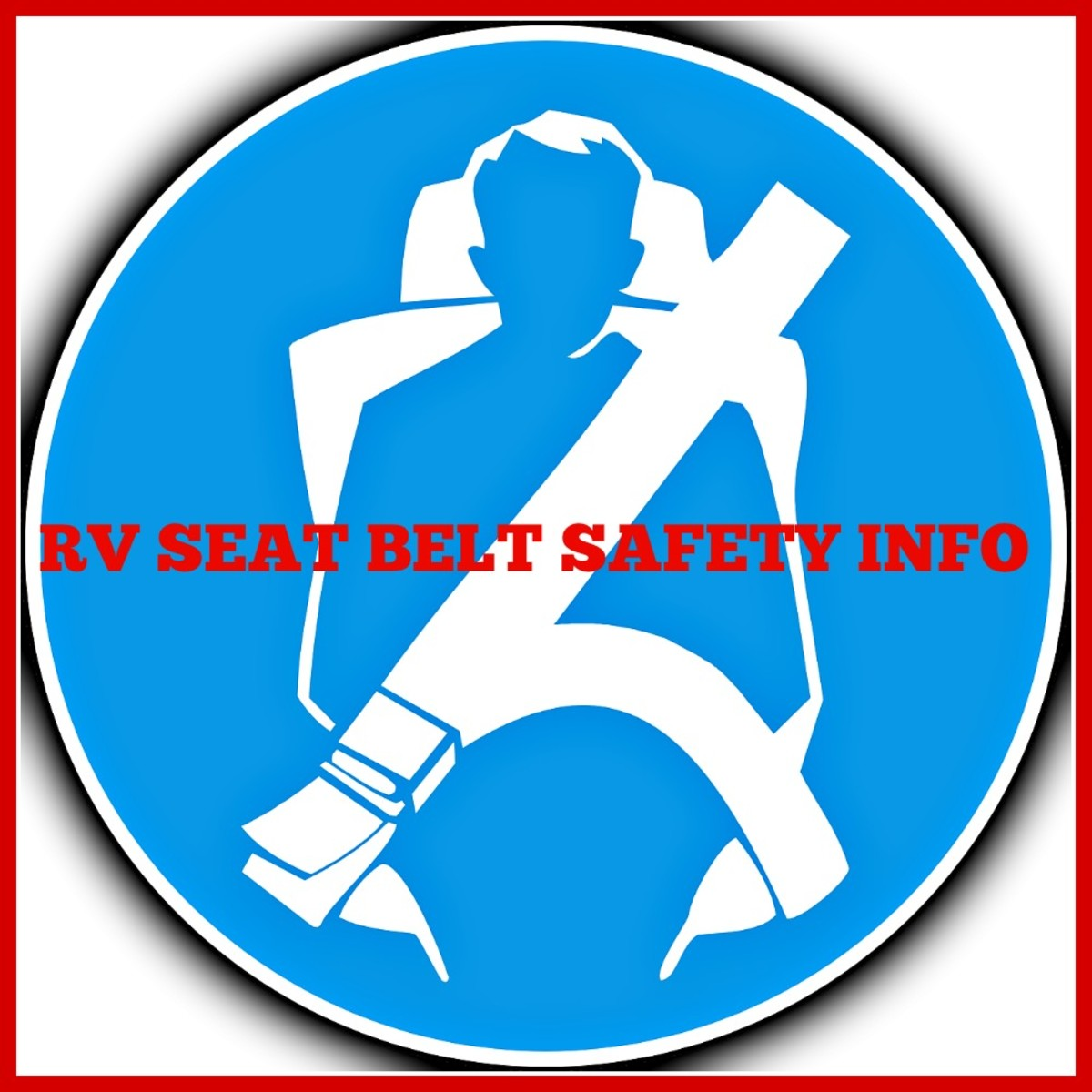 Important information for RVers about seat belt safety issues.