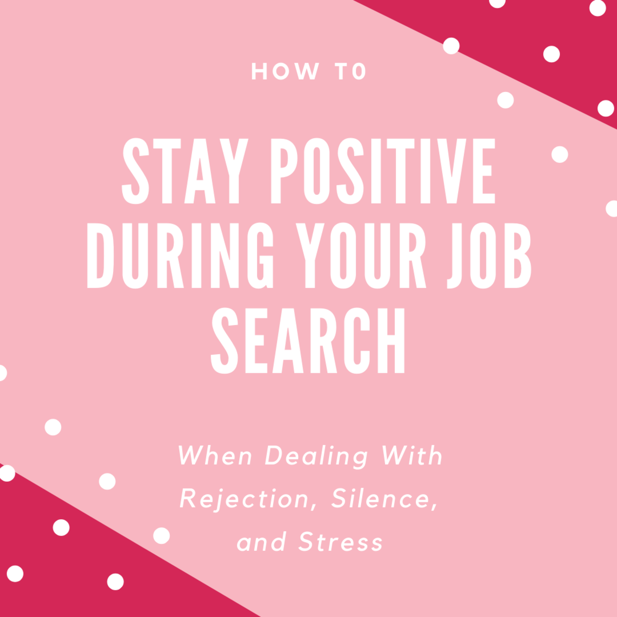 How to Handle Job Search Rejection, Silence, and Stress