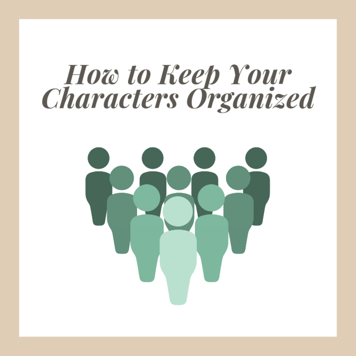 Organizing your ideas is the best way to keep track of all the different personalities in your story.