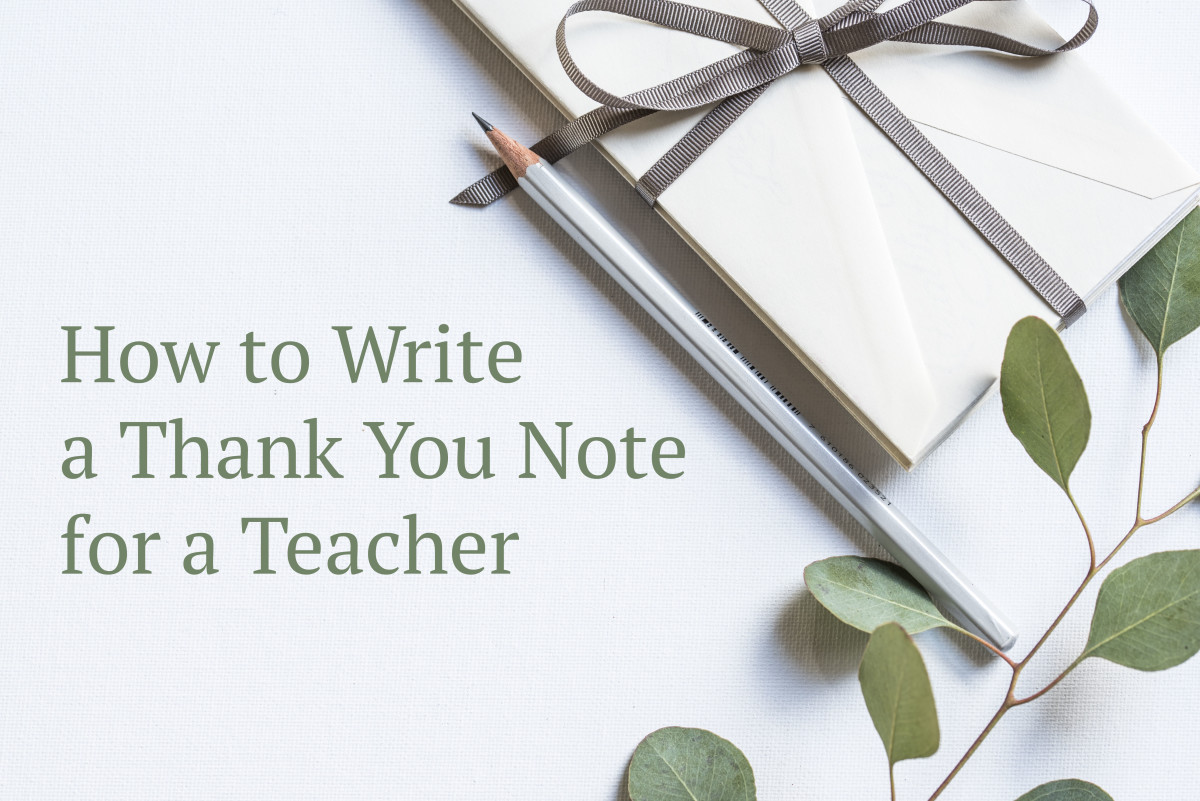 Teachers work very hard to teach your child, so show them how much their work is appreciated.