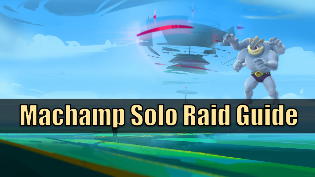 """Pokemon Go"" Machamp Solo Raid Guide"