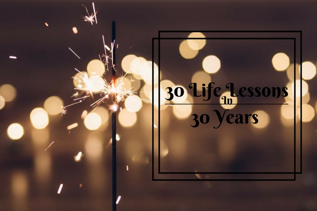 30 Life Lessons Learned in 30 Years