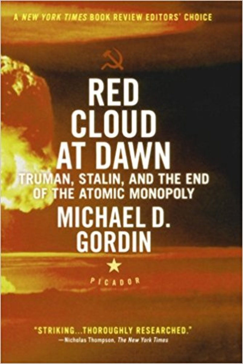 Red Cloud At Dawn: Truman, Stalin, and the End of the Atomic Monopoly.