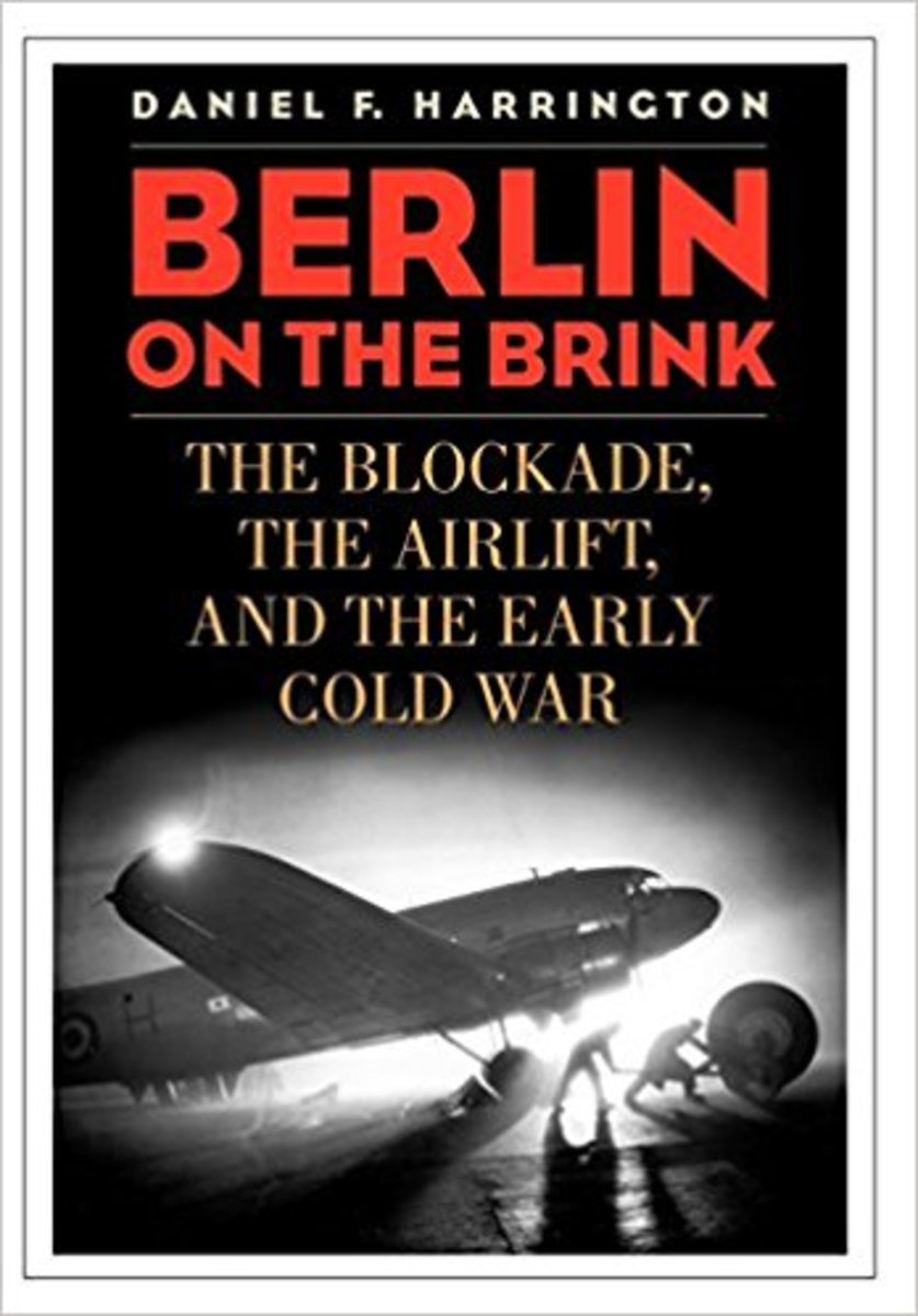 """""""Berlin on the Brink: The Blockade, the Airlift, and the Early Cold War."""""""