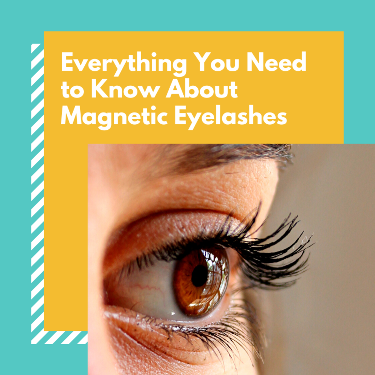 Magnetic Eyelashes: Beautiful in Theory and Practice