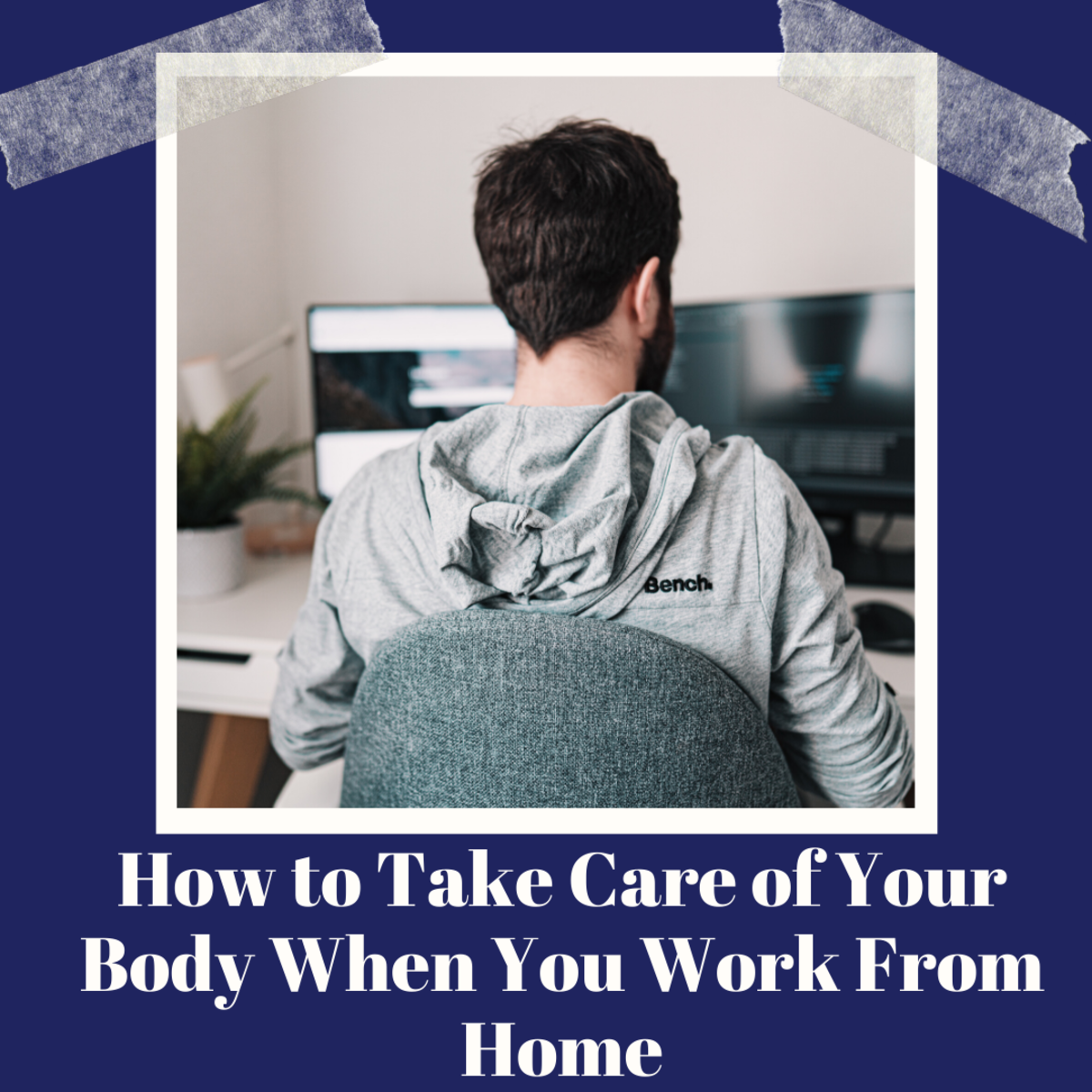 If you work from home, make sure you take care of your body and mind.
