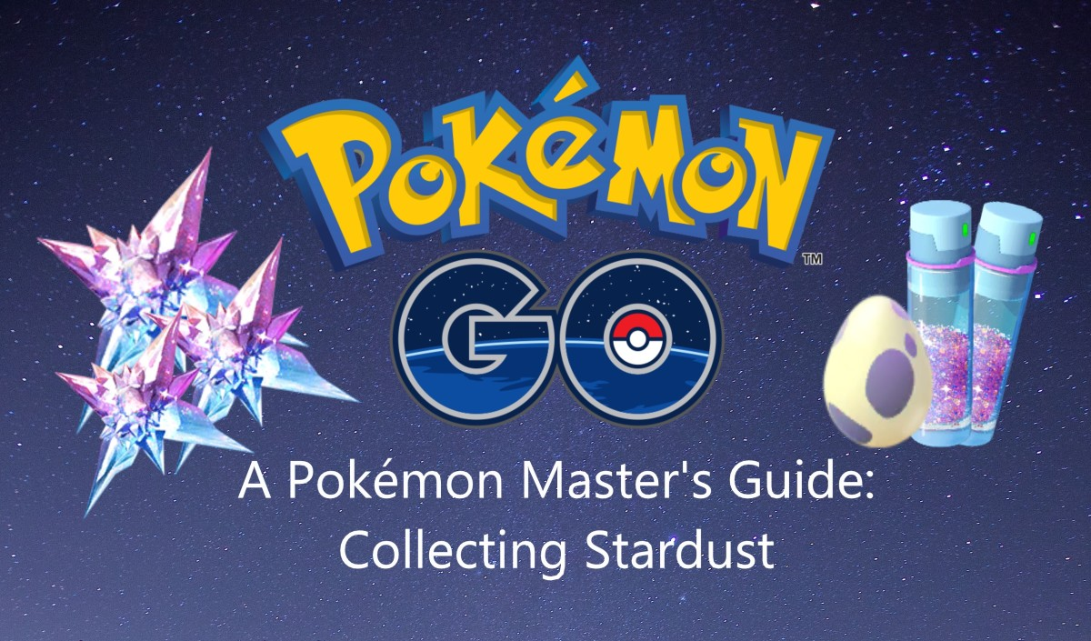 A Pokémon Master's Guide: Collecting Stardust