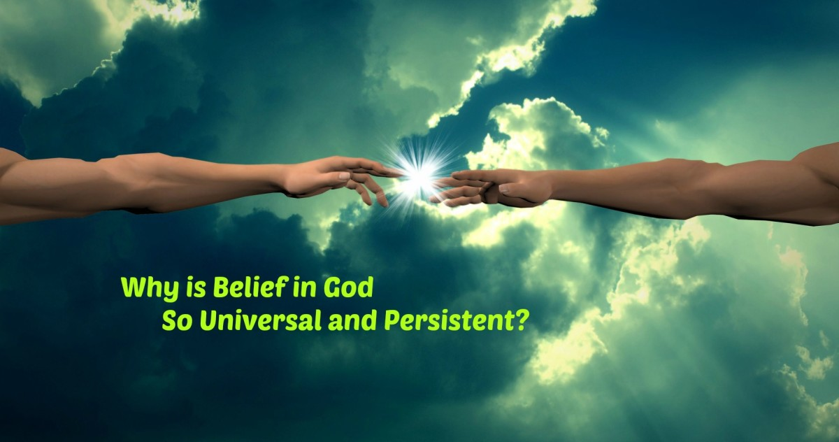 Why is a belief in gods found everywhere? Why do these beliefs persist?