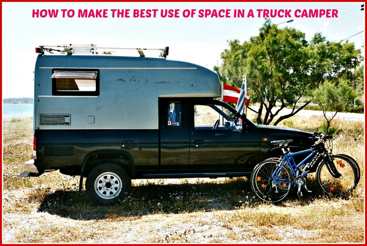 Truck campers have very limited living areas, so it pays to learn how best to use them.