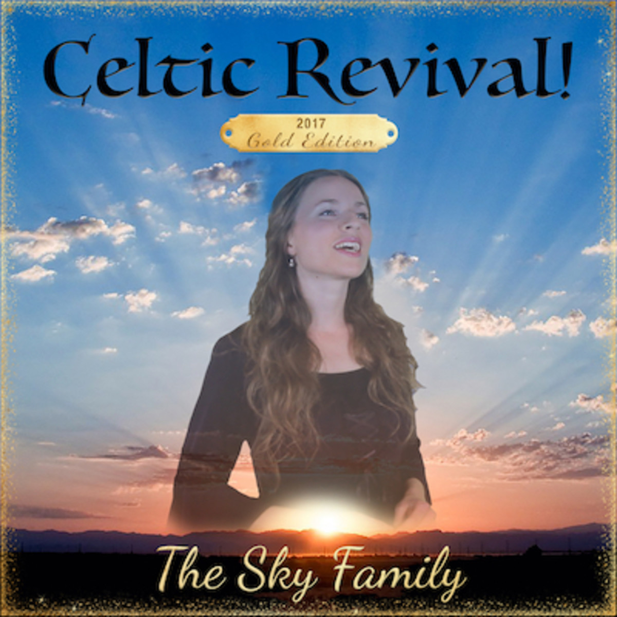 The Sky Family's Celtic Revival! 2017 Gold Edition