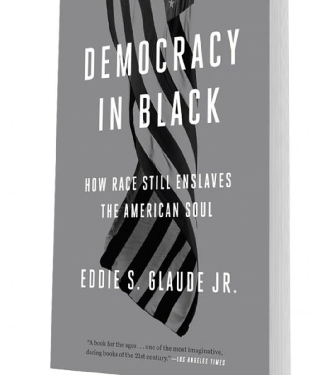"""Democracy in Black"" by Eddie S. Glaude Jr. (Book Review)"