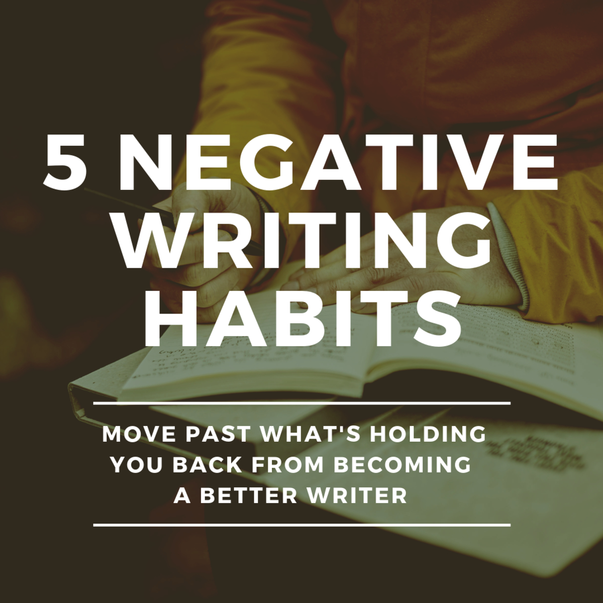 Five Habits Preventing You From Becoming a Better Writer