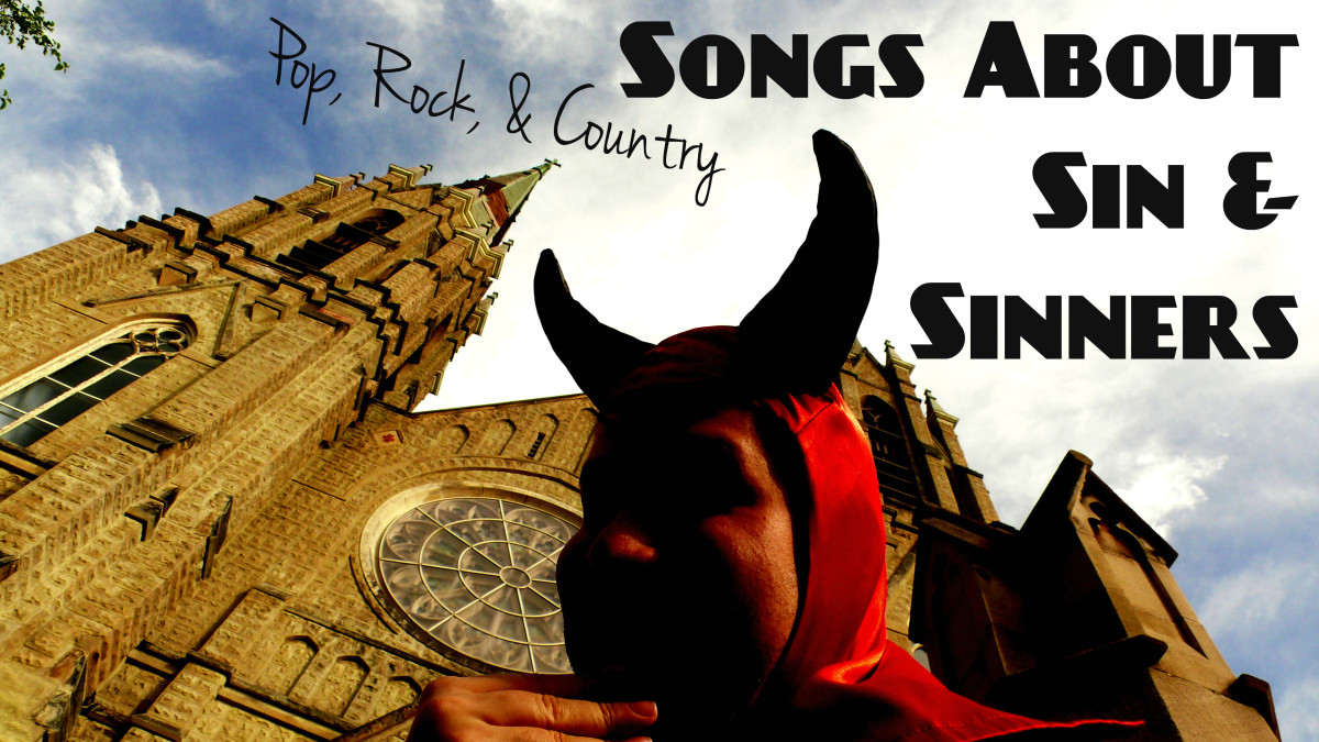 Do you feel a sin coming on?  Here's a long list of pop, rock, country, and R&B songs about sinners and sin.  Make yourself a sinner's playlist and accept the inevitable.
