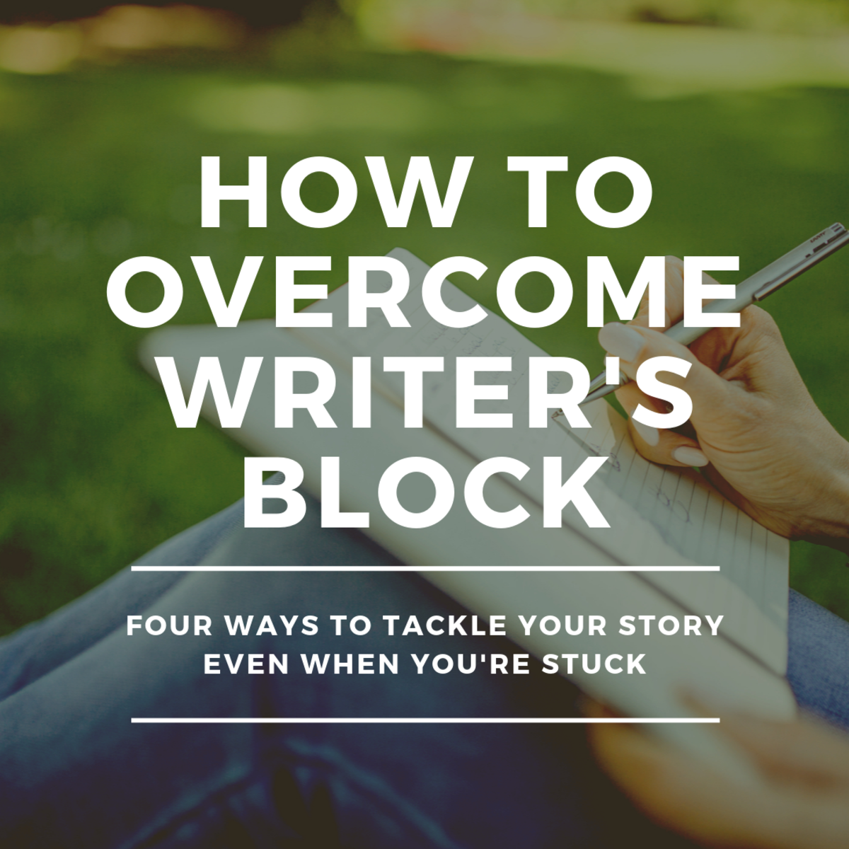 Four Ways to Beat Writer's Block
