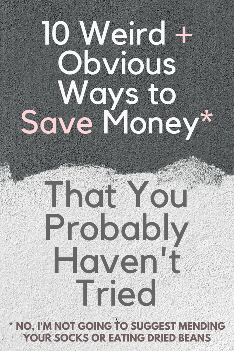 Weird and Obvious Ways to Save Money