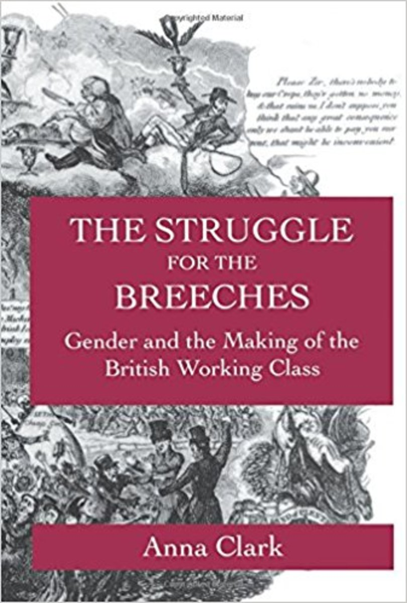"""""""The Struggle for the Breeches: Gender and the Making of the British Working Class."""""""