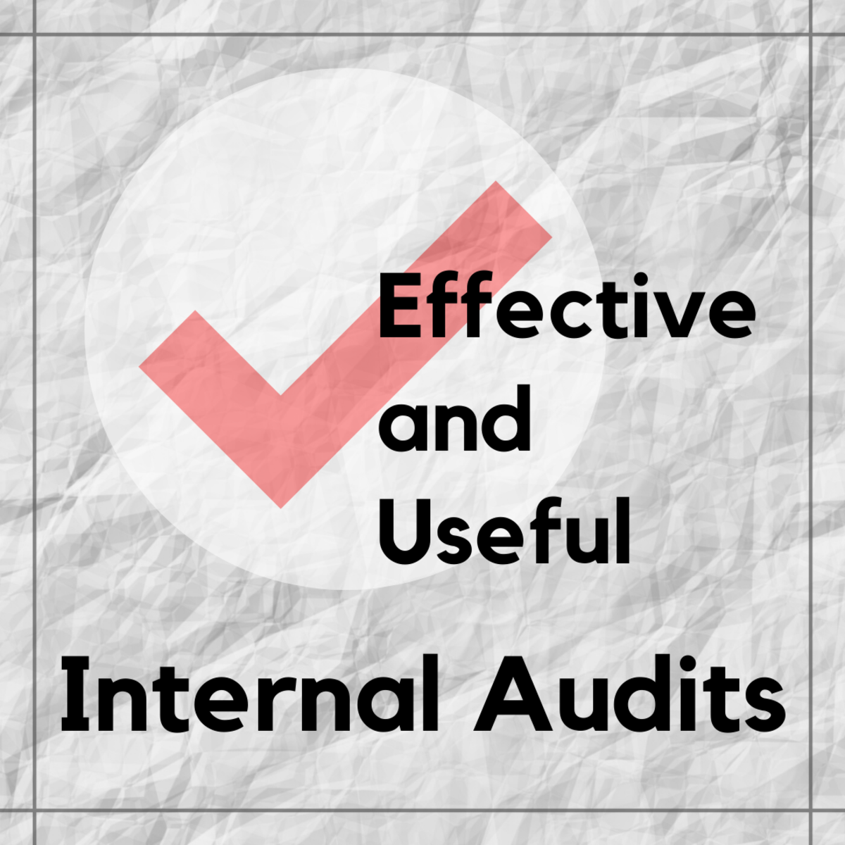 Behind the Tick: What Can Internal Audits Really Do for You?
