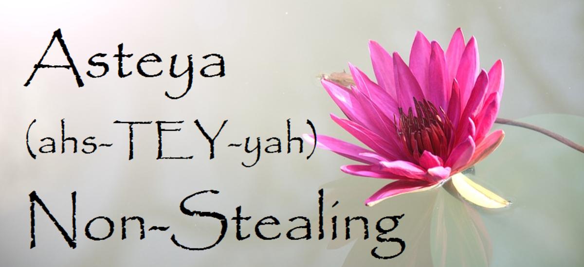 Asteya—The Yogic Concept of Non-Stealing