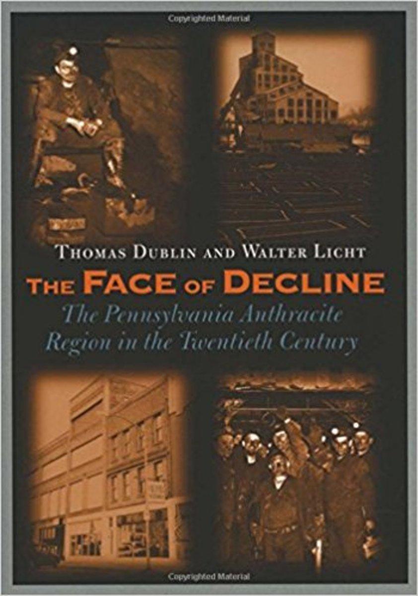 """The Face of Decline: The Pennsylvania Anthracite Region in the Twentieth Century."""